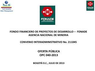 OFERTA PÚBLICA  OPC  040-2013 BOGOTÁ D.C.,  JULIO  DE 2013