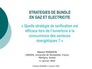Marion PODESTA CREDEN, Université de Montpellier, France Martigny, Suisse  11 janvier 2005