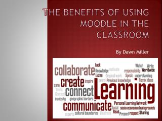 The Benefits of using Moodle in the classroom