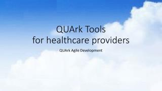 QUArk  Tools                          for healthcare providers