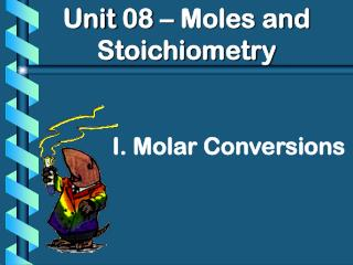 Unit 08 – Moles and Stoichiometry