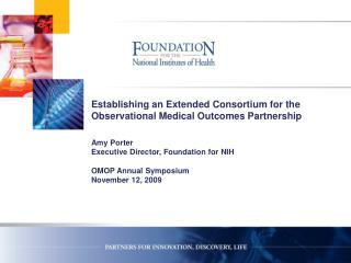 Establishing an Extended Consortium for the Observational Medical Outcomes Partnership