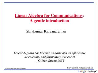 Linear Algebra for Communications:  A gentle introduction