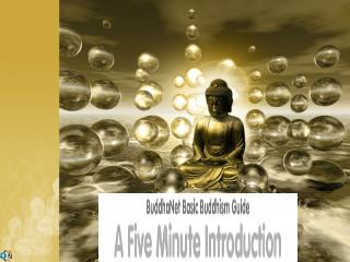 Buddhism is a religion to about 300 million people around the world. The word comes from budhi, to awaken. It has its or