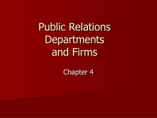 Public Relations Departments  and Firms