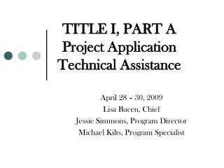 TITLE I, PART A Project Application Technical Assistance