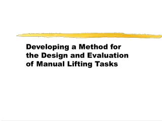 Developing a Method for the Design and Evaluation of Manual Lifting Tasks