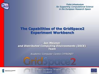 The Capabilities of the GridSpace2 Experiment Workbench