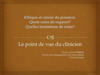 Ethique et cancer du poumon:  Quels soins de support? Quelles limitations de soins?
