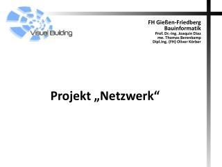 "Projekt ""Netzwerk"""
