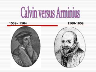 Calvin versus Arminius