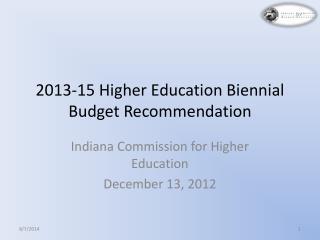 2013-15 Higher Education Biennial Budget Recommendation