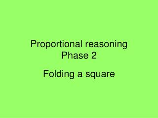 Proportional reasoning Phase 2
