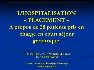 Dr M FRESIL -  Dr  B MEIGNE-LE GAL    Dr C LE PROVOST Centre hospitalier Bretagne Atlantique