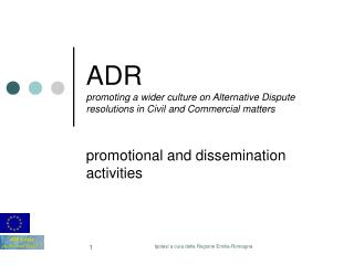 ADR promoting a wider culture on Alternative Dispute resolutions in Civil and Commercial matters