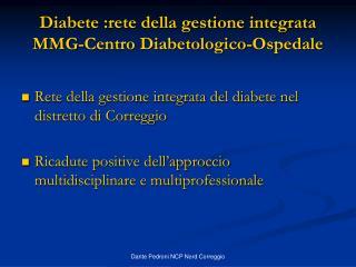 Diabete :rete della gestione integrata MMG-Centro Diabetologico-Ospedale