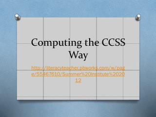 Computing the CCSS Way