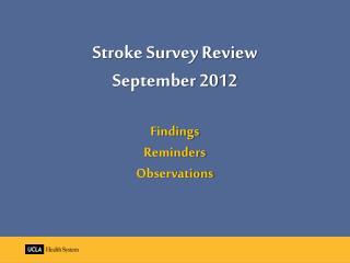 Stroke Survey Review September 2012 Findings Reminders Observations