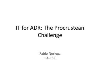 IT for ADR: The Procrustean Challenge