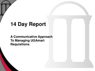14 Day Report A Communicative Approach To Managing  UGAmart Requisitions