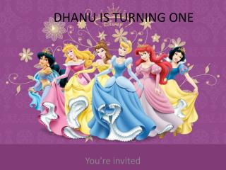DHANU IS TURNING ONE