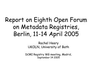 Report on Eighth Open Forum on Metadata Registries, Berlin, 11-14 April 2005