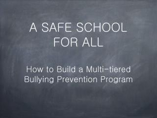 A SAFE SCHOOL  FOR ALL
