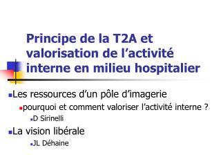 Principe de la T2A et valorisation de l�activit� interne en milieu hospitalier