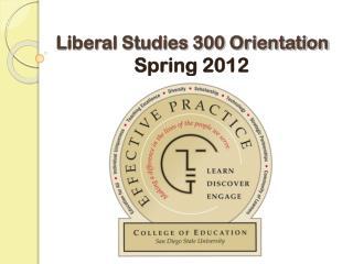Liberal Studies 300 Orientation