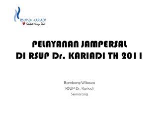 PELAYANAN JAMPERSAL  DI RSUP Dr. KARIADI TH 2011
