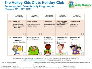 If you would like more information about our fun packed Holiday Club please ring 0191 4915050 or