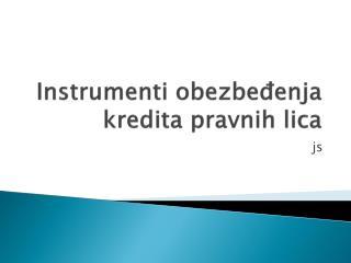 Instrumenti obezbeđenja kredita pravnih li ca