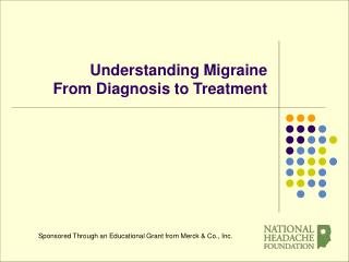 Understanding Migraine  From Diagnosis to Treatment