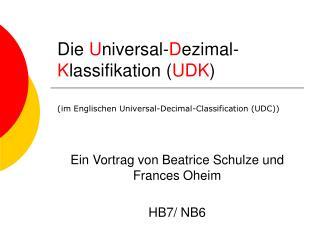 Die  U niversal- D ezimal- K lassifikation ( UDK )