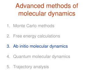 Advanced methods of molecular dynamics