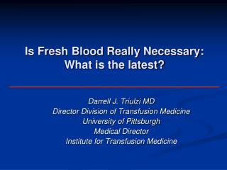Is Fresh Blood Really Necessary: What is the latest?