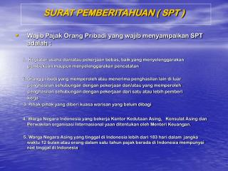 SURAT PEMBERITAHUAN ( SPT )