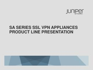 SA Series SSL VPN Appliances Product Line Presentation