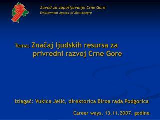 Tema:  Značaj ljudskih resursa za     privredni razvoj Crne Gore