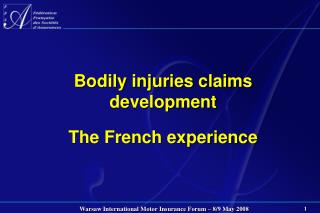 Bodily injuries claims development  The French experience