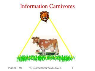 Information Carnivores