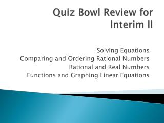 Quiz Bowl Review for Interim II