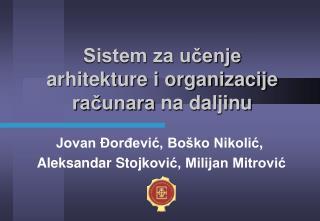 Sistem za u?enje arhitekture i organizacije ra?unara  na daljinu