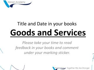 Title and Date in your books Goods and Services