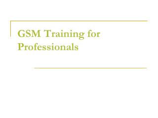 GSM Training for Professionals