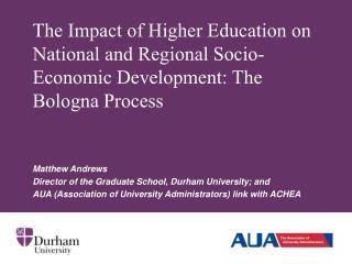 Matthew Andrews Director of the Graduate School, Durham University; and