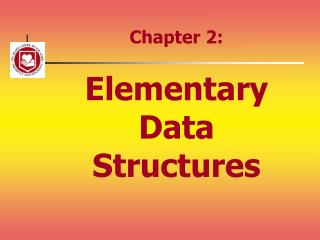 Chapter 2: Elementary  Data Structures