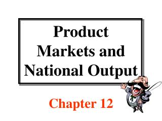 Product  Markets and  National Output