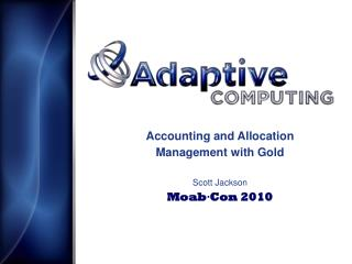 Accounting and Allocation Management with Gold Scott Jackson Moab·Con 2010