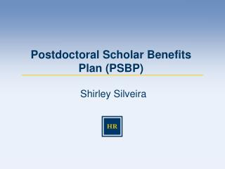 Postdoctoral Scholar Benefits Plan (PSBP)
